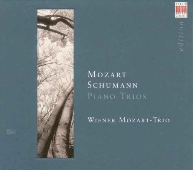 Mozart, W.a.: Piano Trio No. 4 / Divertimento, K. 254 / Schumann, R.: Piano Trio No. 2 (vienna Mozart-trio)