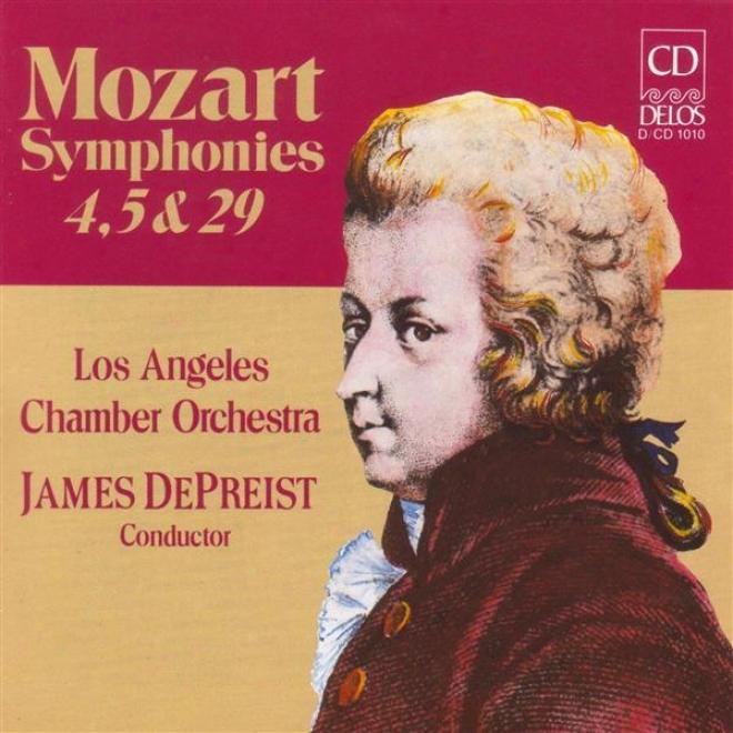 Mozart, W.a.: Symphonies Noz. 4, 5 And 29 (los Angeles Apartment Orchestra, Depreist)