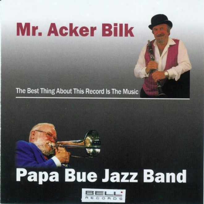 Mr. Acker Bilk  Pappa Bue Jazz Band (the Best About The Record Is The Music)
