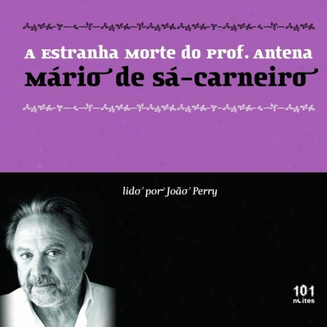 Mã¢rio De Sã¢-carneiro : A Estranba Morte Do Prof. Antena - The Strange Dead Of Prof. Antena