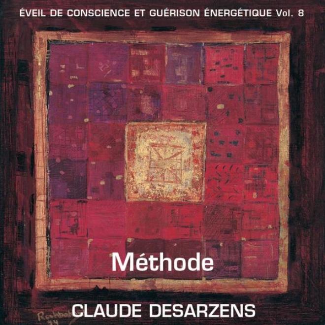 Mã©thode - Éveil De Consclence Et Guã©rison énergã©tique, Vol. 8 (texte Et Musique)