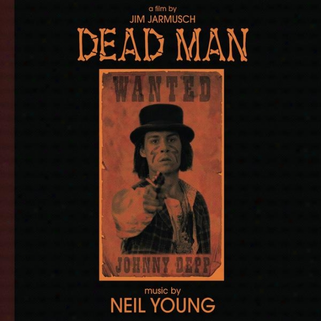 Music From And Inspired By The Motion Picture Dead Man: A Thread By Jim Jarmusch
