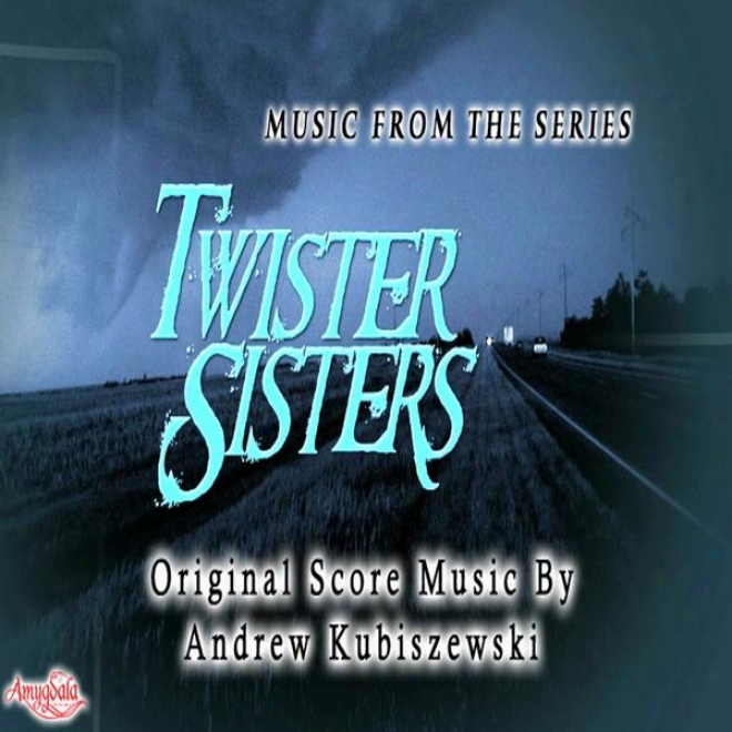 Music From The Series Twister Sisters - Original Score By Andrew Kubiszewski
