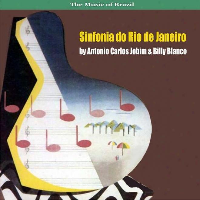 Music Of Brazil : Sinfonia Do Rio De Janeiro By Antonio Carlos Jobim & Billy Blanco (1954)