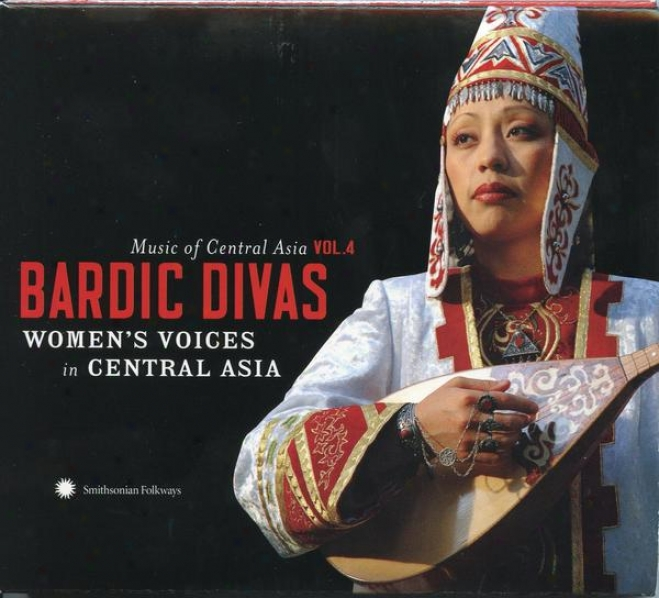 Music Of Centrak Asia Vol. 4: Bardlc Divas: Women�s Voices In Central Asia