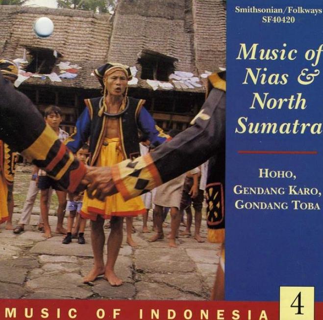 Music Of Indonesia, Vol. 4: Music Of Nias And Nortg Sumatra: Hoho, Gendang Karo, Gondang Toba