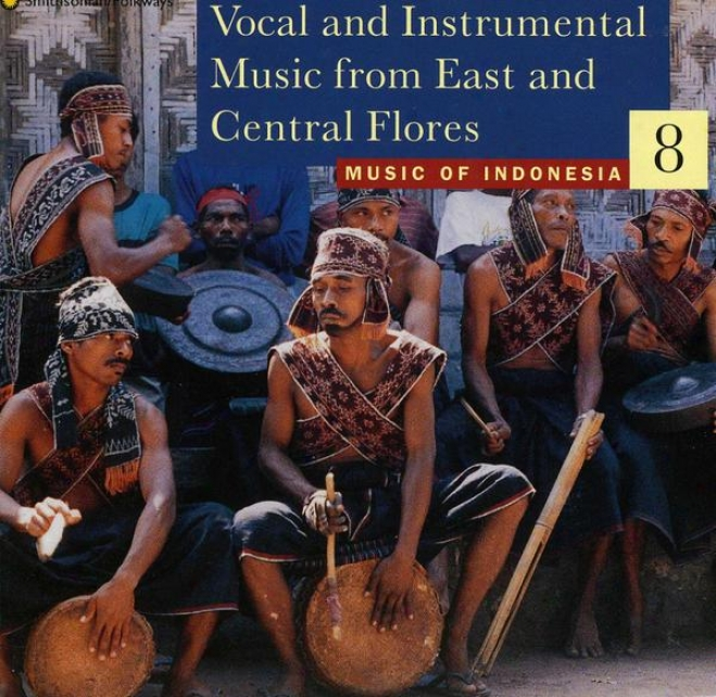 Music Of Indonesia, V0l. 8: Vocal And Instrumental Music From East And Central Flores