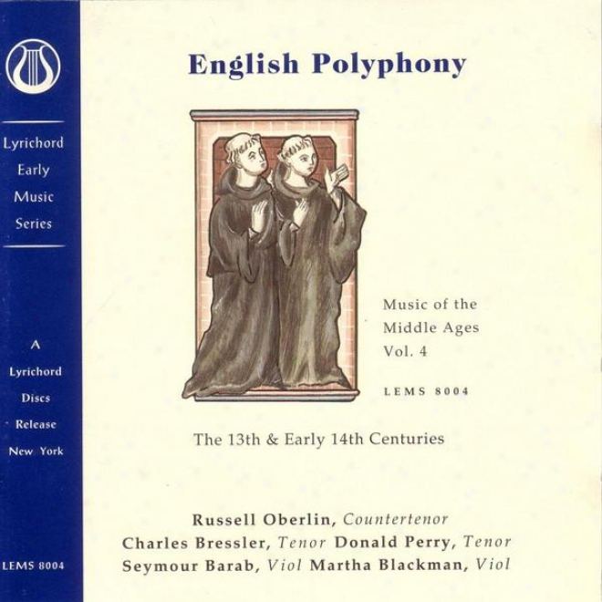 Music Of The Midele Ages, Vol 4:  English Polyphony Of The 13th & Early 14th Centuries