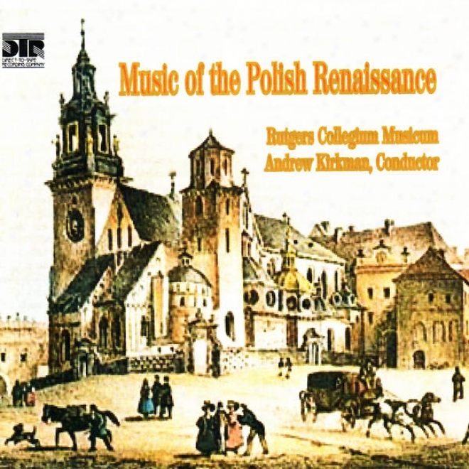 "Music Of The Polish Renaissance - Pä™kiel, Szamotuå', Zieleå""ski & Leopolita"