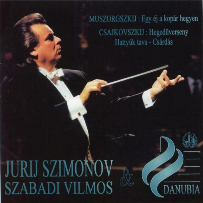 Mussorgsky: A Night On A Bare Mountain - Tchaikovsky: Violim Concerto & Chardash From Swan Lake