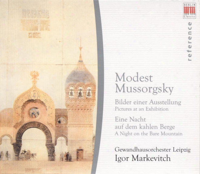 Mussorgsky, M.: Pictures At An Exposition / A NightO n The Naked Mountain (leipzig Gewandhaus Orchestra, Markevitch)