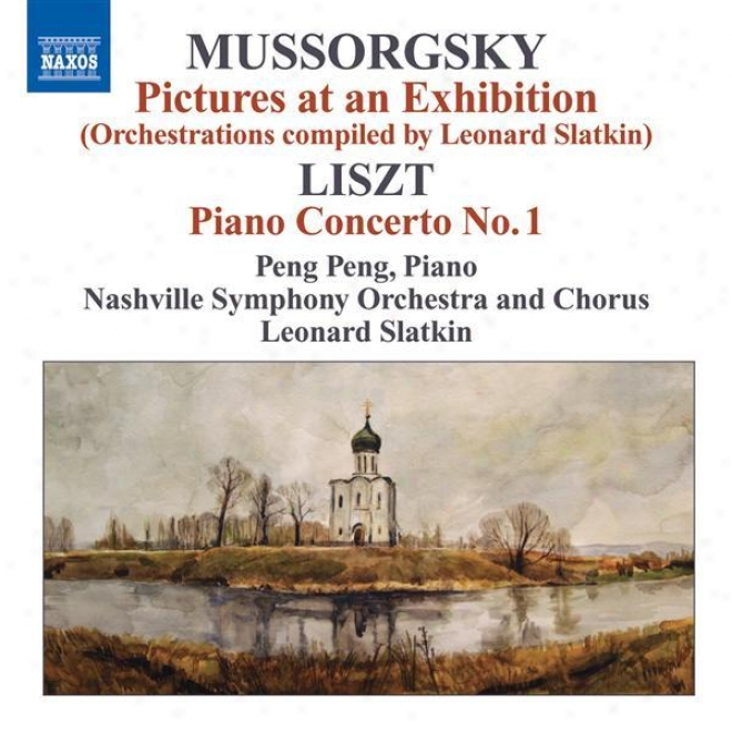 Mussorgey, M.: Pictures At An Exhibition (orchestrations Compiled By L. Slatkin) / Liszt, F.: Piano Concerto No. 1 p(eng Peng, L.