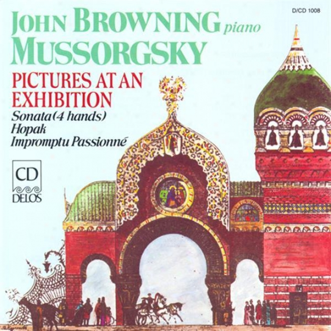 Mussorgsky, M.: Pictures At Each Exhibition / Piano Sonata / Extempore Passionne (browning, J.)