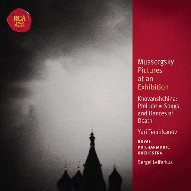 Mussorgsky: Pictures At An Exhibition; Songs And Dances Of Death; Khovanshchina: Classic Library Series