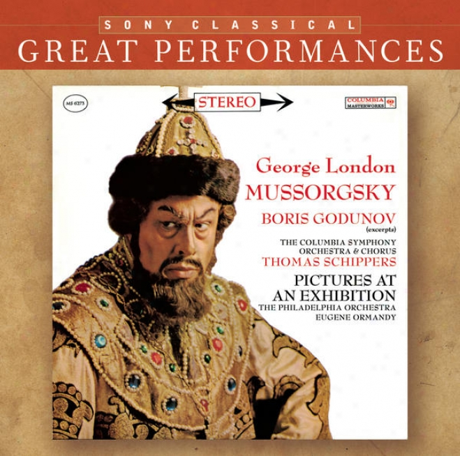 Mussorgsky: Scenes From Boris Godunov; Pictures At An Exhigition [great Performances]