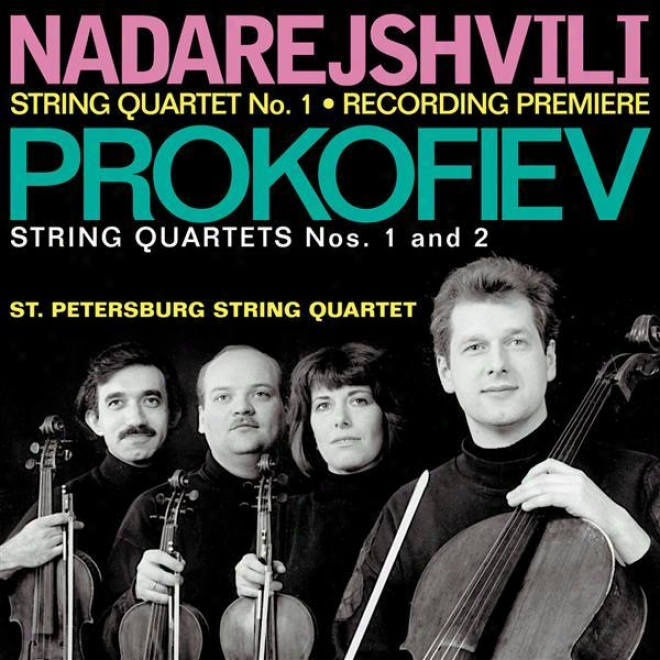 Nadarejshvili, Z.: String Quartet No. 1 / Prokofiev, S.: String Quartets Nos. 1 And 2 (st. Petersburg String Quartet)