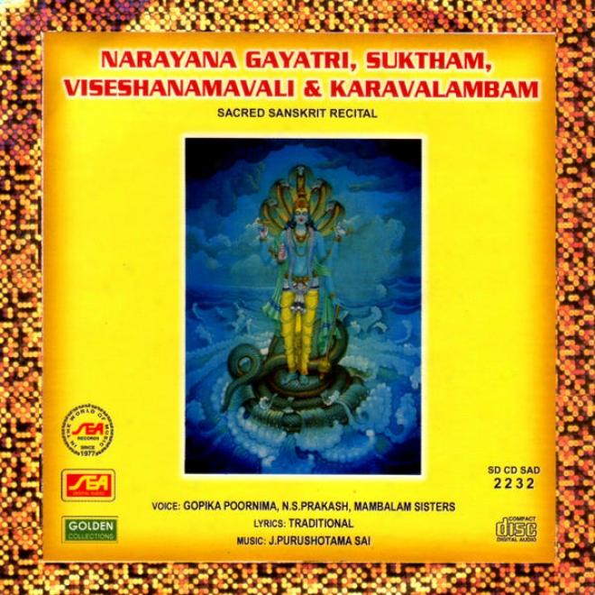 Narayana Gayatri, Suktham, Viseshanamavali & Karavalambam Sacred Sanskrit Recital