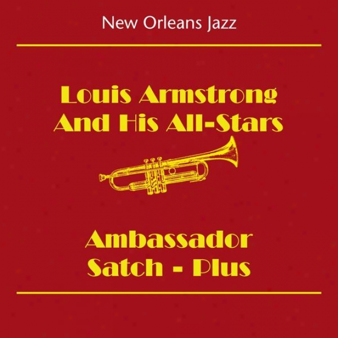 New Orleans Jazz & Dixieland Jazz (louis Armstrong And His All-stars - Ambassador Satch - Plus)
