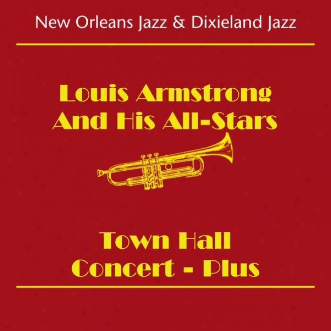 New Orleans Jazz & Dixieland Jazz (louis Armstrong And His All-stars -town Hall Concert - Plus)