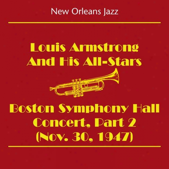 Recent Orleans Jazz & Dixieland Jazz (louis Armstrong And His All-stars - Boston Symphony Hall Concert Part 2 (nov. 30, 1947))