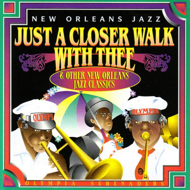 New Orleans Jazz - Just A Closer Walk With Thee & Other New Orleans Jazz Classics