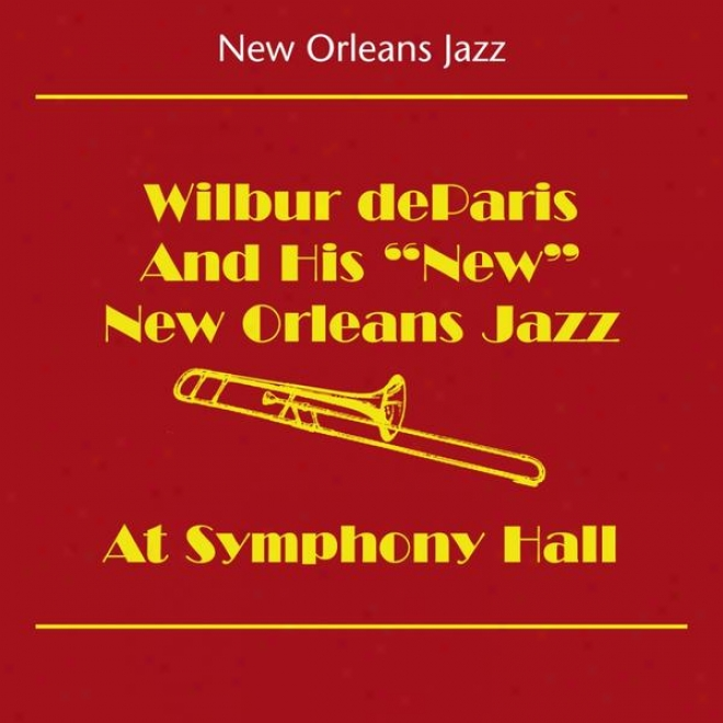 New Orleans Jazz (wilbur Depparis And His New New Orlleans Jazz - At Consonance Hall)