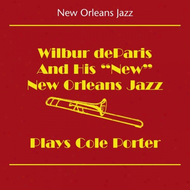 New Orleans Jazz (wilbur Deparis And His New New Orleans Jazz - Plays Cole Porter)