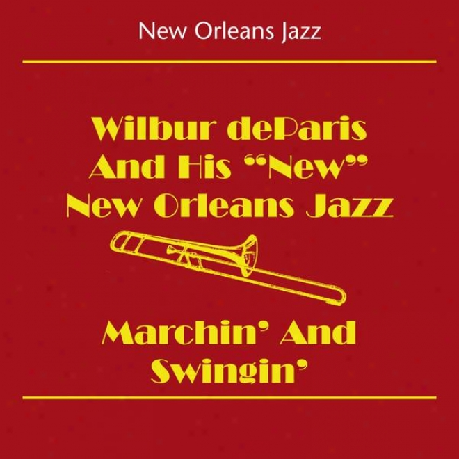 New Orleans Jazz (wilbur Deparis And His New Ne wOrleans Jazz - Marchin' And Swingin')