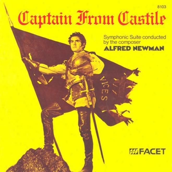 Newman, A.: Captain From Castile (20th Century Fox Studio Orchestra, Newman)