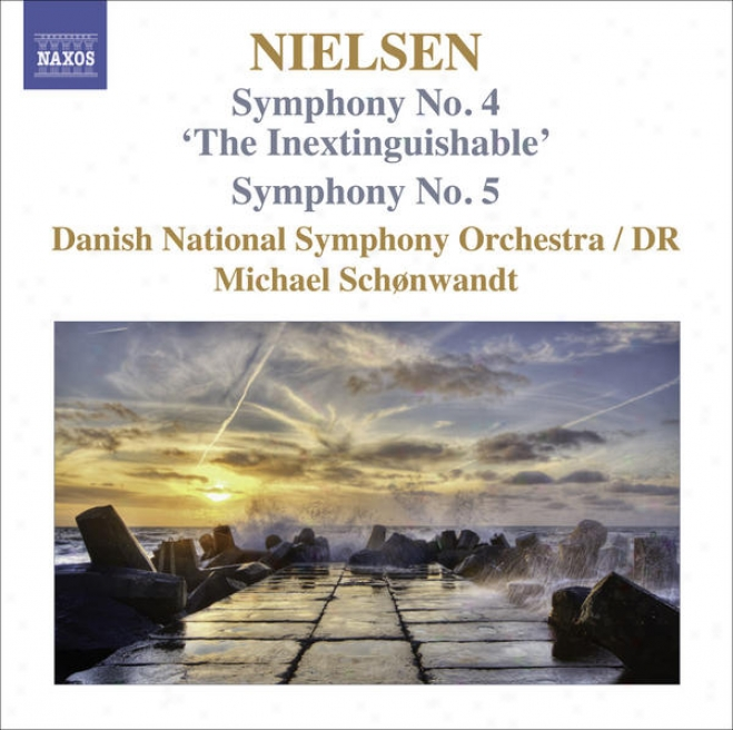 """nielsen, C.: Symphonies, Vol. 3 - Nos. 4, """"the Inextinguishable"""" And 5 (danish Narional Radio Symphony, Schonwandt)"""