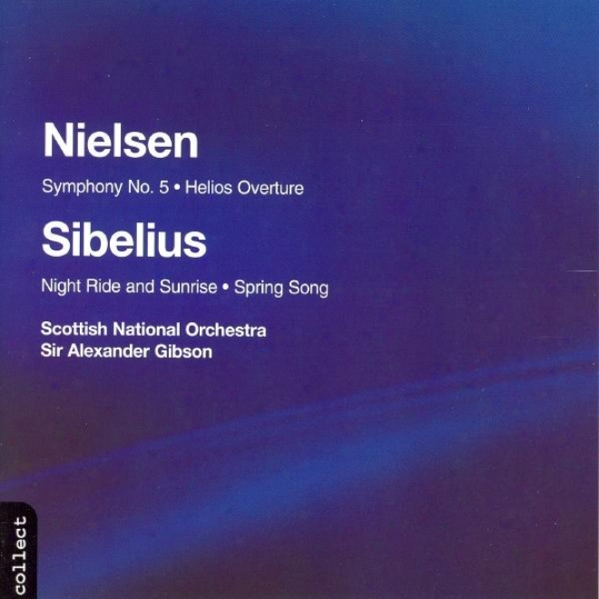 Nielsen: Symphony No. 5 / Helios / Sibelius: Spring Song / Night Ride And Sunrise