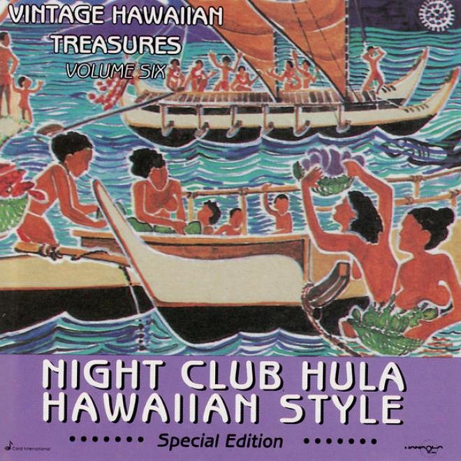 Night Club Hula Hawaiian Style - Special Edition - Vintage Hawaiian Treasutes Vol. 6