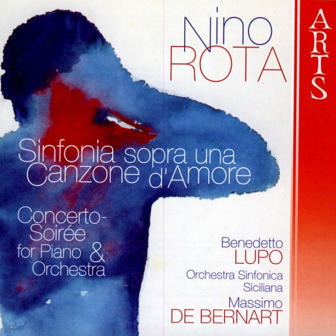 Nino Rota: Sinfonia Sopra Una Canzone D'amore / Concerto-soirã©e For Piano And Orchestra