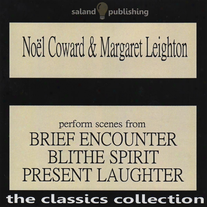 Noã«l Coward & Margaret Leighton Perform Scenes From Brief Encounter, Blithe Spirit & Present Laughter