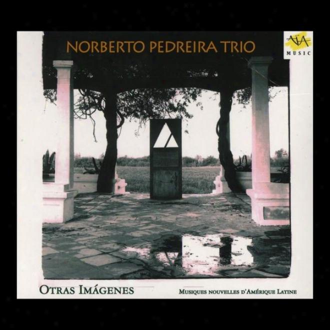 Norbertoo Pedreira Trio, Otras Imagenes - Musiques Nouvelles D'amã©rique Latine