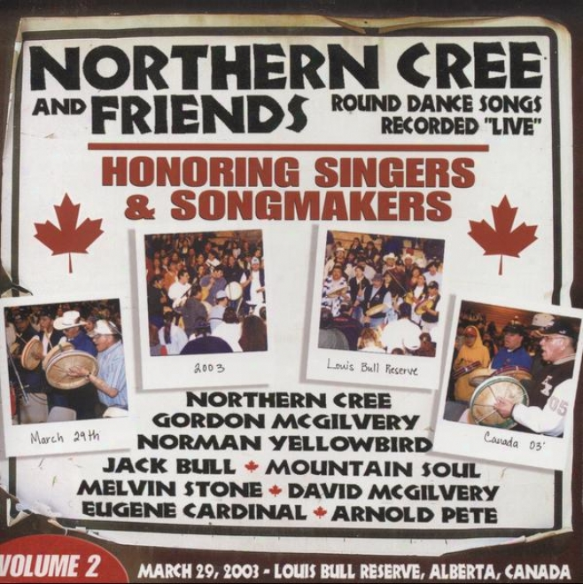 Northern Cree & Friends, Volume 2 - Honoring Singers & Songmakers: Round Dandle Songs Recordwd Live