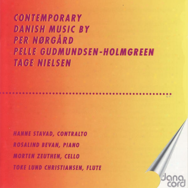 Nã¸rgã´rd / Gudmundsen-holmgreen / Nielsen: Contemporary Danish Music. Hanne Stavad, Contralto