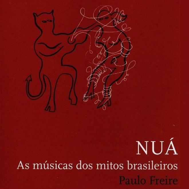 Nu㢠- Songs For The Traditional Brazilian Myths / Musicas Para Os Mitos Brasileiros