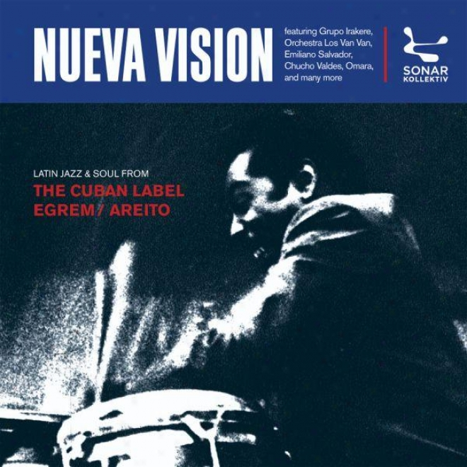 Nueva Vision - Latin Jazz & Soul From The Cuban Label Egrem/areito 1971-1989