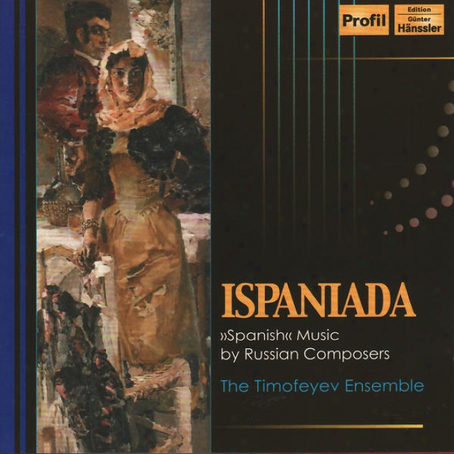 Obiedov, Y.: Songs And Dances Of Latin America / Gubaidulina, S.: Serenade / Petyoletti, P.: Cachucha (timofeyev Ensemble)