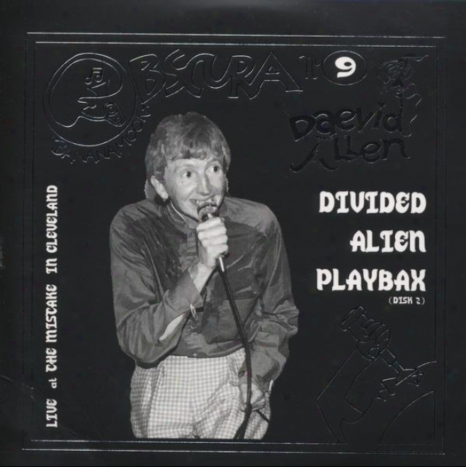 Obscura No. 9 Divided Alien Playbax -L ive At The Mistake In Cleveland (disk 2)