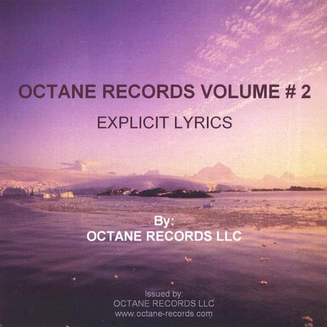 Octane Records~ Volume # 2 (controversy 101/ Xplicit) Www.octane-records.com