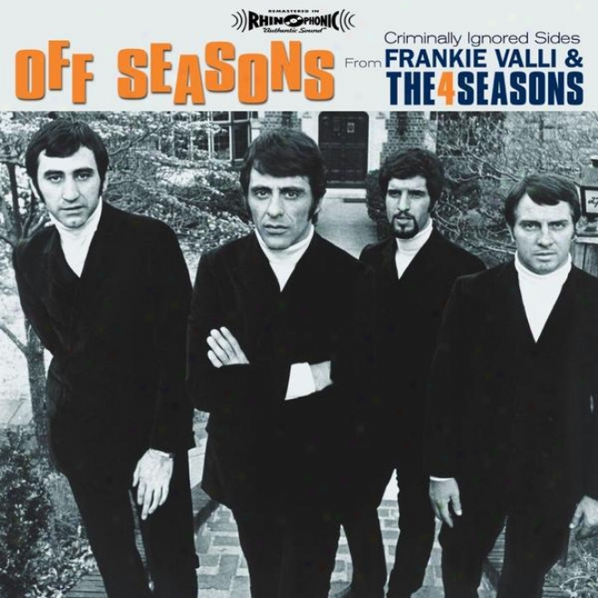 Off Seasons:: Criminally Ignored Sides From Frankie Valli & The Four Seasons
