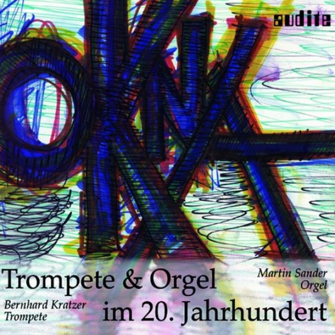 Okna - Trompete & Oryel Im 20. Jahrhundert (okna - Trumpet & Organ In The 20th Century)