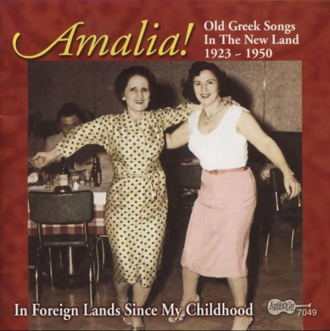 Old Greek Songs In The New Land 1923-1950: In Foreign Lanes Since My Childhood