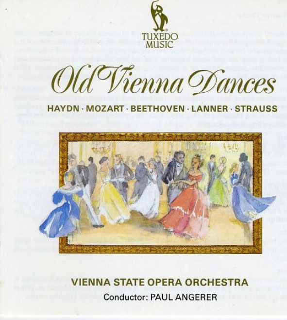 Old Vienna Dances: Music Of Haydn, Mozart, Beethoven, Lanner And J. Strauss Sr.