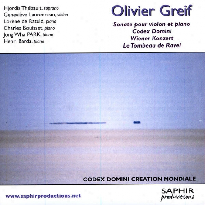Olivier Greif - Sonate Pour Violon Et Piano, Codex Domini, Wiener Konzer, Le Tombeau De Entangle