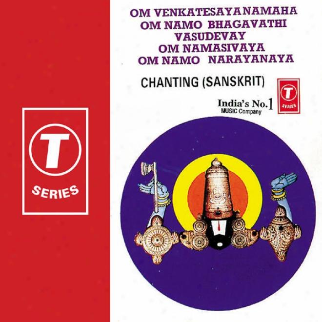 Om Venkatesaya Namaha Om Namo Bhagavathi Vasudevay Om Namasivaya Om Namo Narayanaya