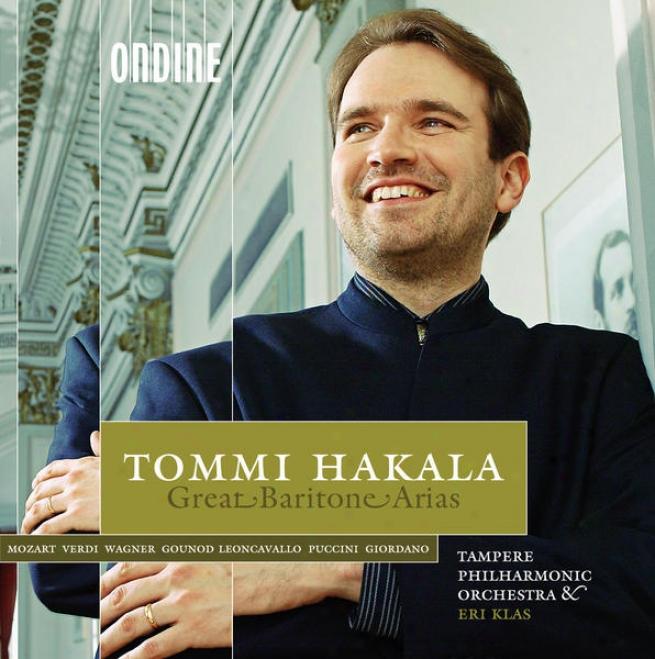 Opera Arias (baritone): Hakala, Tommi - Verdi, G. / Wagner, R. / Leoncavallo, R. / Puccini, G. / Giordano, U. / Gounod, C.f. / Moz