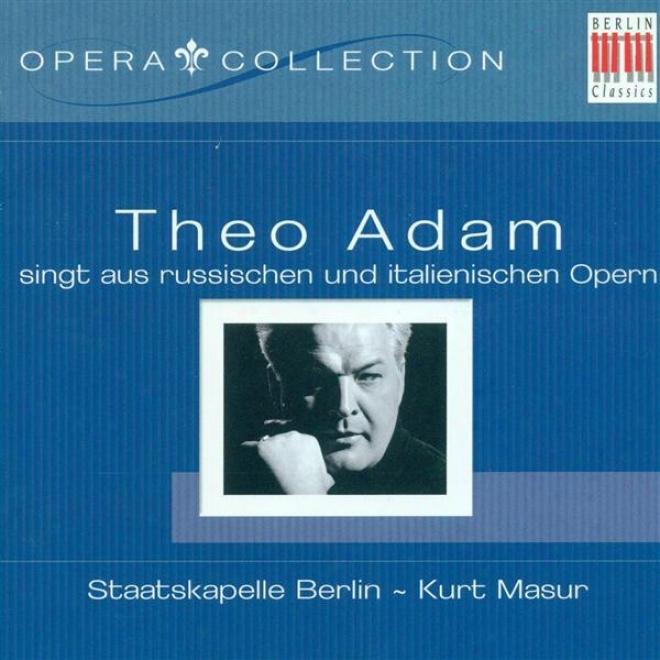 Opera Arias (bass): Adm, Theo - Mussorgsky, M.p. / Tchaikovsky, P.i. / Borodin, A.p. / Glinka, M.i. / Verdi, G.